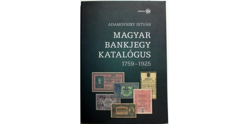 Magyar Bankjegy Katalógus 1759 - 1925